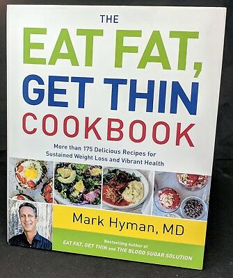 Eat Fat, Get Thin Cookbook ~ 175++ Delicious Recipes ~ Mark Hyman, MD HC/DJ