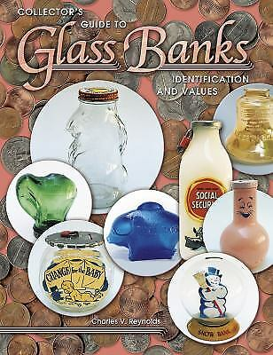 Collector's Guide to Glass Banks by Charles V. Reynolds
