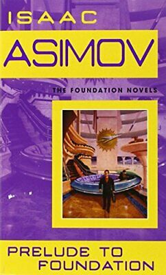 Prelude to Foundation (Foundation Novels (Paperbac... by Asimov, Isaac Paperback