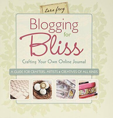 Blogging for Bliss by Tara Frey Paperback Book The Cheap Fast Free Post