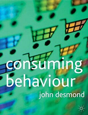 Consuming Behaviour by Desmond, John Paperback Book The Cheap Fast Free Post