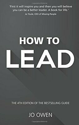 How to Lead:The definitive guide to effective leadership: The def... by Owen, Jo