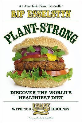 Plant-Strong: Discover the World's Healthiest Diet by Rip Esselstyn - BRAND NEW!
