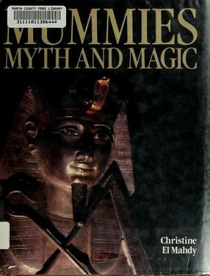 Mummies Myth and Magic in Ancient Egypt  (ExLib) by Christine El Mahdy
