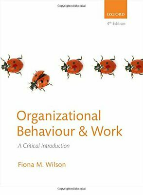 Organizational Behaviour and Work: A Critical Introduction by Wilson, Fiona M.