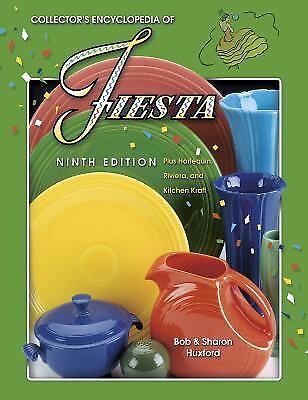 Collector's Encyclopedia of Fiesta : Plus Harlequin Riviera and Kitchen Kraft