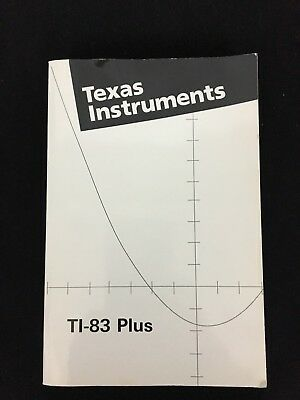 Texas Instruments TI-83 Plus Manual for Graphing Calculator User Guide Book