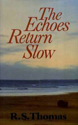 The Echoes Return Slow by Thomas, R. S. Hardback Book The Cheap Fast Free Post