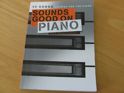 Sounds good on Piano - Easy Arrangements - 50 Songs created for the Piano