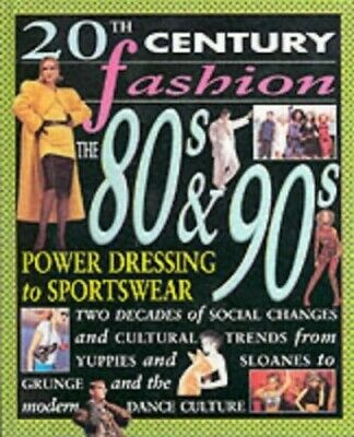 20th Century Fashion/The 80s and 90s: Power Dressing... by Lomas, Clare Hardback