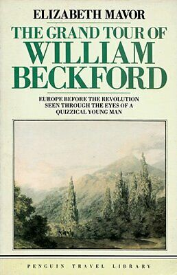 The Grand Tour of William Beckford: Selections ... by William Beckford Paperback