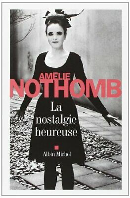 La nostalgie heureuse by Nothomb  Am�lie Book The Cheap Fast Free Post