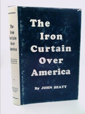 The Iron Curtain Over America By Beaty John Owen