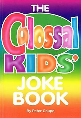 The  Colossal  Kids'  Joke  Book  : by Peter  Coupe Book The Cheap Fast Free