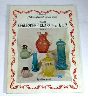 1977 Victorian Colored Pattern Glass Book 2 Opalescent Glass From A to Z Heacock