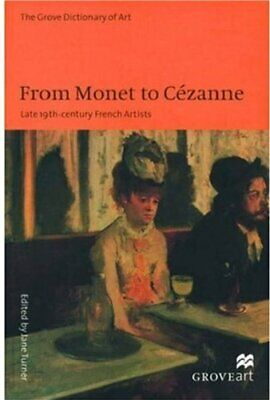 From Monet to Cezanne: Late 19th Century French Artists (Grove Art ... Paperback