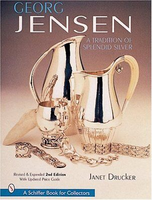 Georg Jensen: A Tradition of Splendid Silver (A Schiffer Book for Collectors)…
