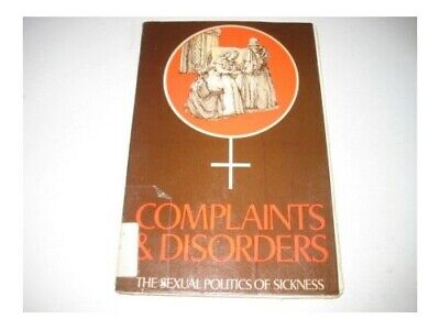 Complaints and Disorders: Sexual Politics of Si... by English, Deirdre Paperback