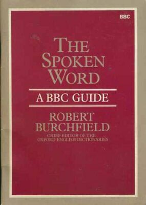 The Spoken Word by Burchfield, R.W. Paperback Book The Cheap Fast Free Post