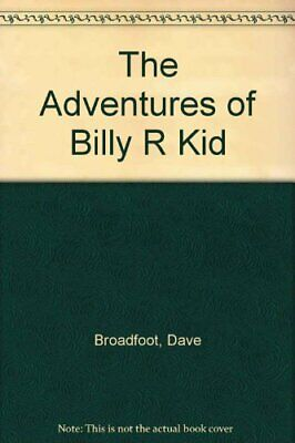 The Adventures of Billy R Kid by Broadfoot, Dave Paperback Book The Cheap Fast