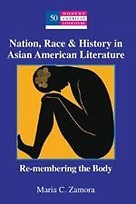 Nation, Race & History in Asian American Literature - Maria  ... 9781433102684