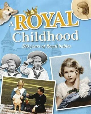 A Royal Childhood: 200 Years of Royal Babies (One Shot) by Gogerly, Liz Book The
