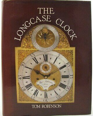 The Longcase Clock by Robinson, Tom Hardback Book The Cheap Fast Free Post