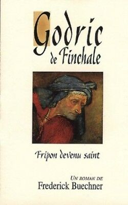 Godric de Finchale : Fripon devenu saint by Buechner, Frederick Book The Cheap