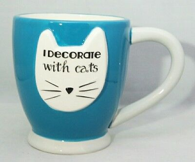 I Decorate with Cats Cat Lover Owner Ceramic Blue White Cup Large 18 oz Mug Gift