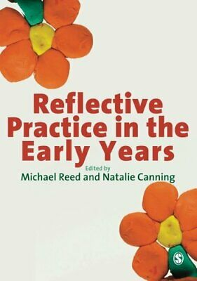 Reflective Practice in the Early Years by Natalie Canning Paperback Book The