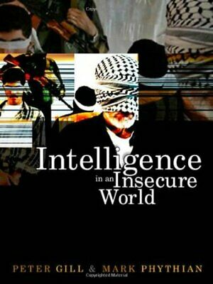 Intelligence in an Insecure World: Surveillance, ... by Phythian, Mark Paperback