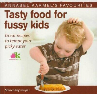 Fussy Eaters Cookbook by Karmel, Annabel Book The Cheap Fast Free Post