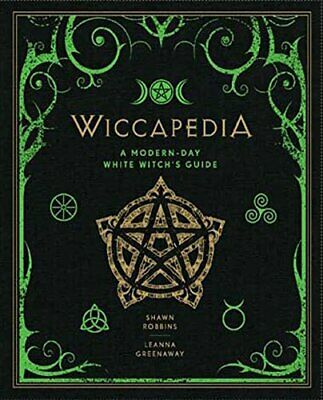 Wiccapedia: A Modern-Day White Witch's Guide (Modern-Day ... by Leanna Greenaway
