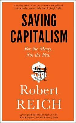 Saving Capitalism: For The Many, Not The Few by Reich, Robert Book The Cheap