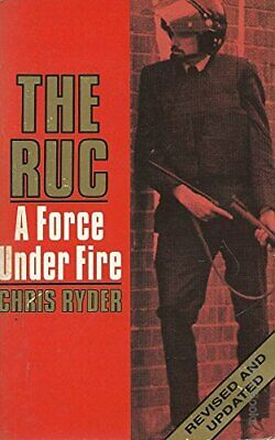 The RUC: A Force Under Fire by Ryder, Chris Hardback Book The Cheap Fast Free