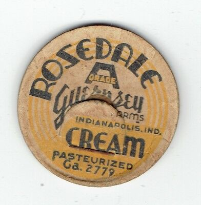 ROSEDALE GUERNSEY FARMS DAIRY milk bottle cap INDIANAPOLIS INDIANA IND IN cream