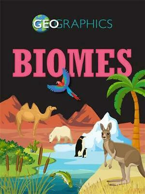 Geographics: Biomes by Izzi Howell Paperback Book Free Shipping!