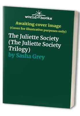 The Juliette Society (The Juliette Society Trilogy) by Grey, Sasha Book The