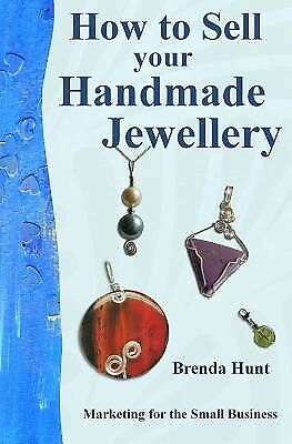 How to Sell Your Handmade Jewellery by Hunt, Brenda -Paperback