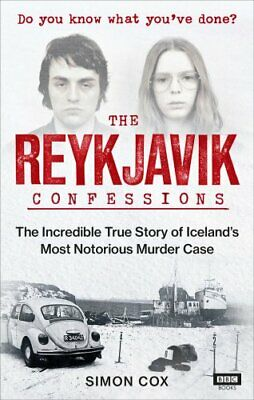 The Reykjavik Confessions: The Incredible True Story of Iceland... by Cox, Simon