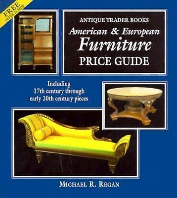 Antique Trader American and European Furniture Price Guide by Michael R. Regan