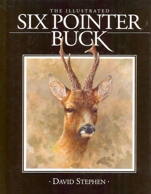 STEPHEN DAVID DEER BOOK THE ILLUSTRATED SIX POINTER BUCK hardback BARGAIN new