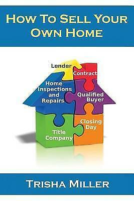 How to Sell Your Own Home by Miller, Trisha -Paperback