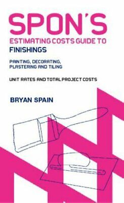 Spon's Estimating Cost Guide to Finishings: Paintin... by Spain, Bryan Paperback