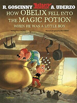 How Obelix Fell into the Magic Potion (Asterix) by Goscinny, Ren� Hardback Book