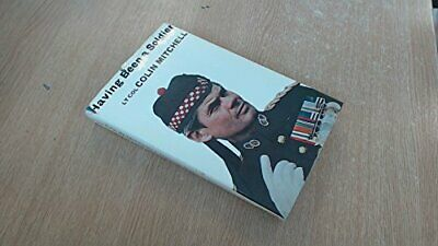 Having Been a Soldier by Mitchell, Colin Hardback Book The Cheap Fast Free Post