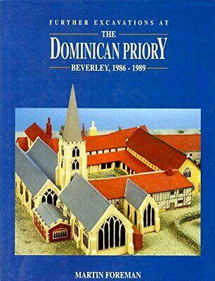 Further Excavations at the Dominican Priory, Beve... by Foreman, Martin Hardback