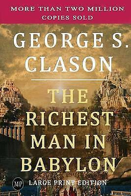 The Richest Man in Babylon: Large Print Edition by Clason, George S. -Paperback