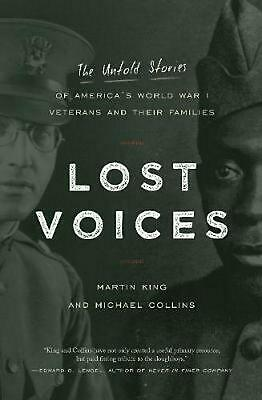 Lost Voices: The Untold Stories of America's World War I Veterans and their Fami