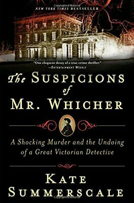 The Suspicions of Mr. Whicher: A Shocking Murder and the... by Summerscale, Kate